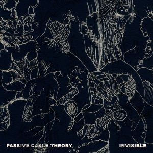 Artwork for Passive Cable Theory - INVISIBLE