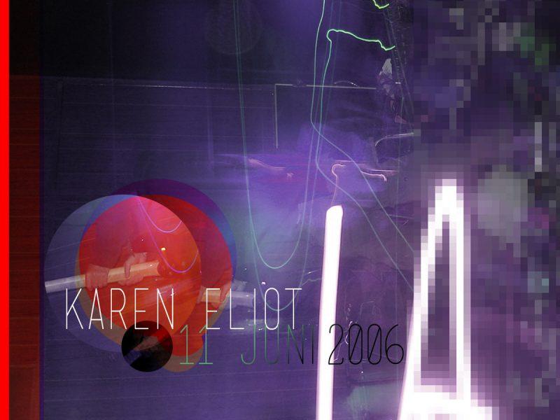 Karen Eliot – 11 juni 2006
