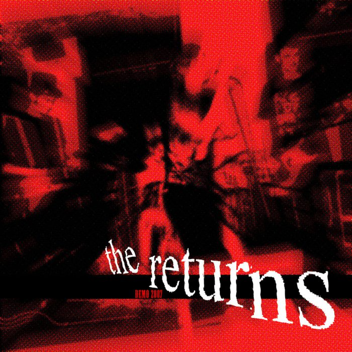 The Returns – demo 2007