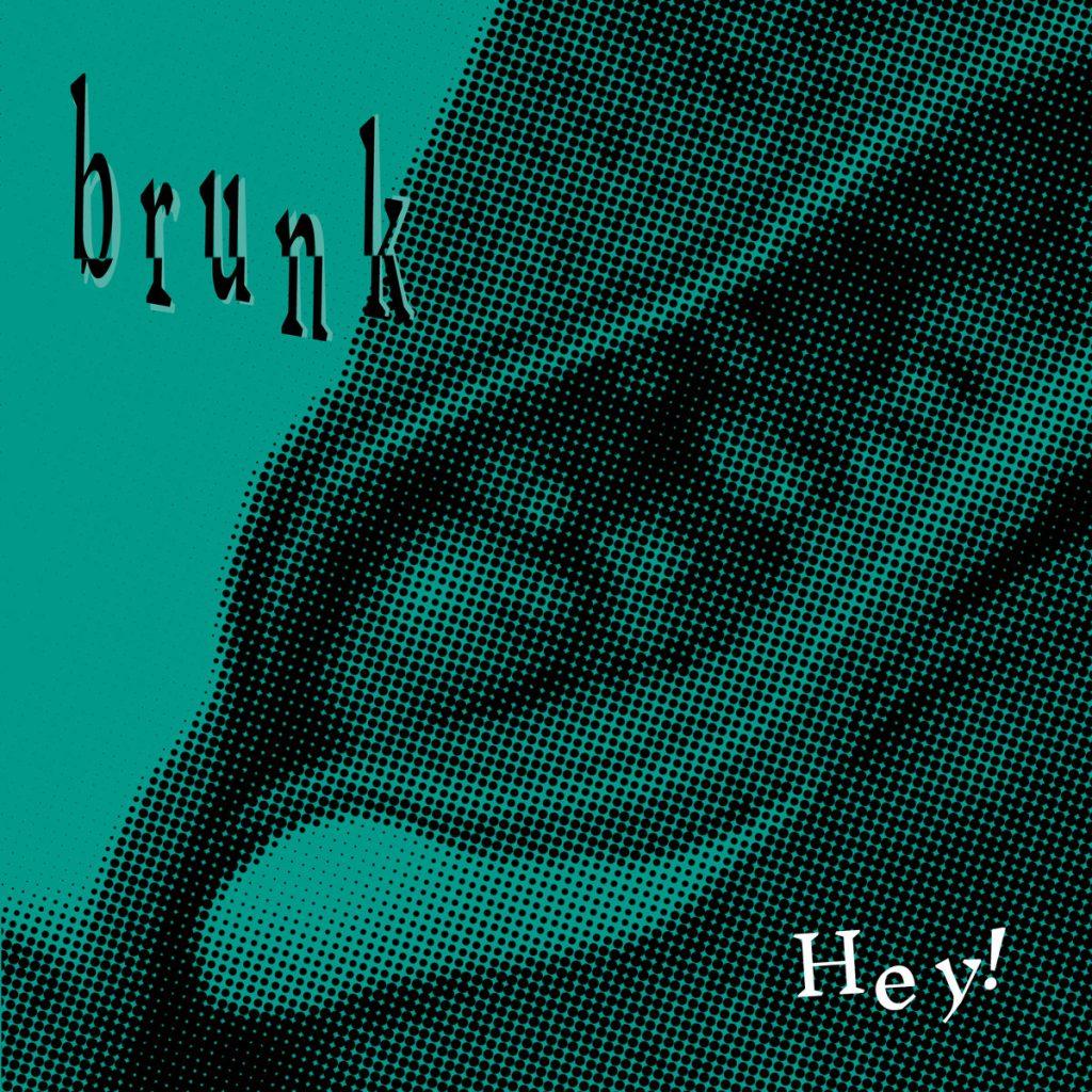 brunk - Hey! - album artwork (https://brunk.bandcamp.com/album/hey)