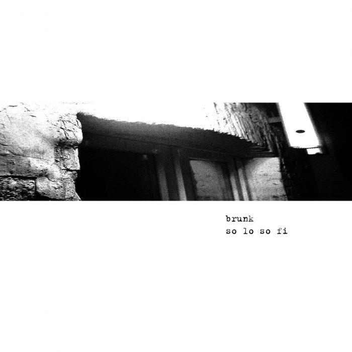 brunk – so lo so fi