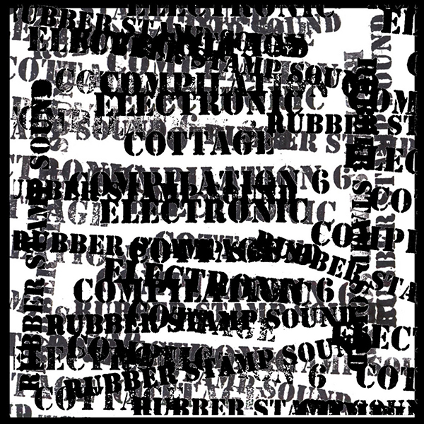 ELECTRONIC COMPILATION 6: Rubber Stamp Sound